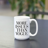 More Issues Than Vogue Coffee/Tea Mug