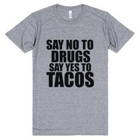 say no to drugs say yes to tacos-Unisex Athletic Grey T-Shirt