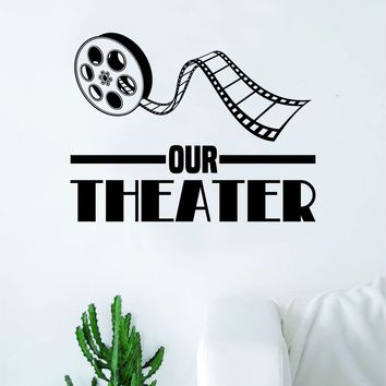 Our Theater Wall Decal Sticker Bedroom Room Art Vinyl Home Decor Quote Family Movies TV Television Film Cute