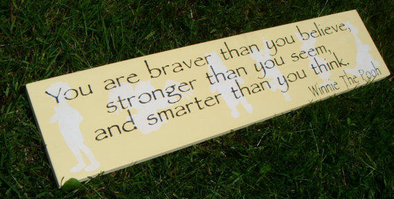 """Winnie the Pooh Nursery Decor Sign- """"You are braver than you believe, stronger than you seem, and smarter than you think."""""""