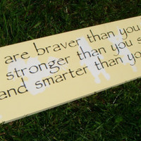 "Winnie the Pooh Nursery Decor Sign- ""You are braver than you believe, stronger than you seem, and smarter than you think."""
