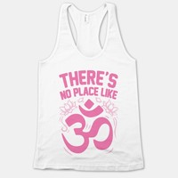 There's No Place Like OM