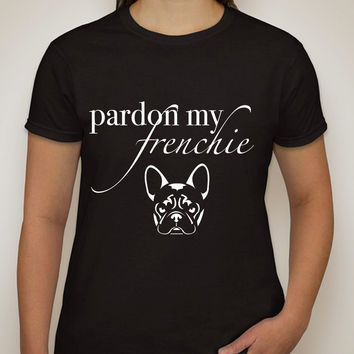 """Pardon My Frenchie"" T-Shirt"