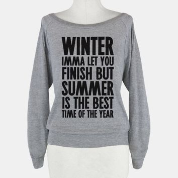 Winter Imma Let You Finish But Summer Is The Best Time Of Year