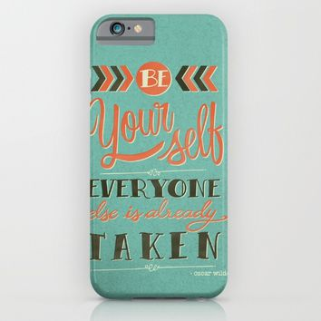 Be yourself everyone else is already taken iPhone & iPod Case by Laura Graves