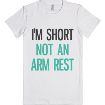 I'm Not An Arm Rest-Female White T-Shirt