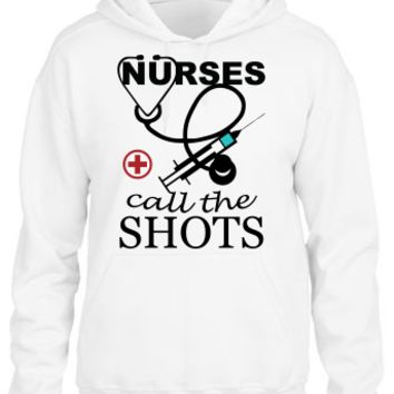 Nurses Call The Shots Hoodie