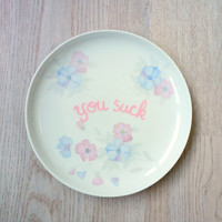 You Suck Plate, Decorative Plate, Rude Ceramics, Funny Vintage Plate, Passive Agressive Plate, Flower Plate, Novelty Gag Gift, Home Decor