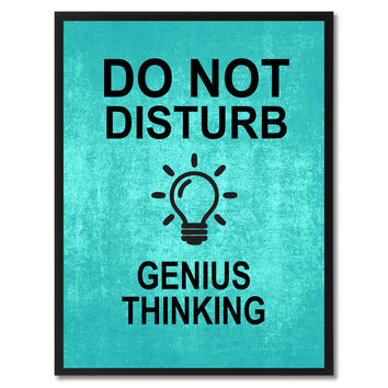 Do Not Disturb Genius Thinking Funny Sign Aqua Print on Canvas Picture Frames Home Decor Wall Art Gifts 91761