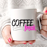 Funny Coffee Mug - Coffee Freak - Coffee Lover - Coffee Addict - 11 oz Ceramic Mug