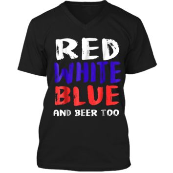 Red White Blue And Beer Too T-Shirt Drinking Fourth of July Mens Printed V-Neck T