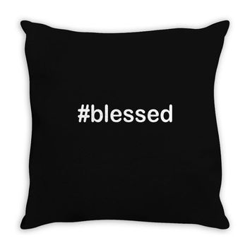 hashtag blessed Throw Pillow