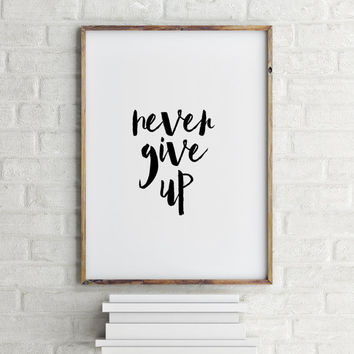 "motivational poster,instant,black white,home decor,fitness quote,best words,wall decor PRINTABLE art""never give up""inspirational poster"