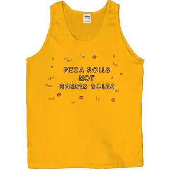 Pizza Rolls Not Gender Roles -- Unisex Tanktop