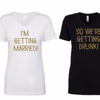 I'm Getting Married, So We're Getting Drunk V-necks