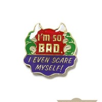 I'm So Bad Vintage Pin