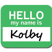 Kolby Hello My Name Is Mouse Pad