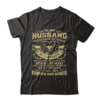 To My Husband My Best Friend My Love Bug My Soul Mate Wife Family T-Shirt Men