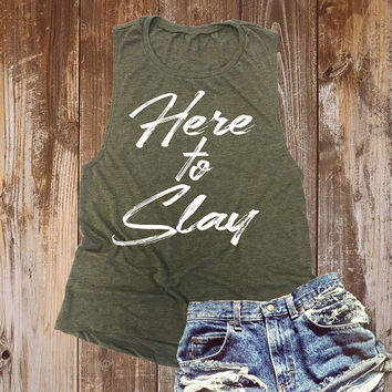 Here to Slay - Muscle Tank Top - Heather Muscle Shirt - Muscle Tee - Inspirational Shirt - Graphic Tank Top - Gym Shirt - Yoga Tank