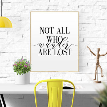 "INSPIRATIONAL QUOTE ""Not All Who Wander Are Lost"" Literary Print Literary Poster Printable Print Typography Print Travel Quote WANDERLUST"