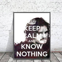 Game of Thrones Jon Snow Watercolor Print, Keep Calm And Know Nothing Quote,  Game of Thrones Illustration poster, Gift Wall Art Home Decor