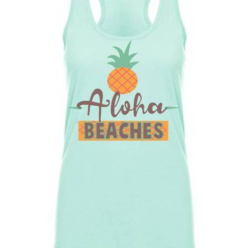 Aloha Beaches Pineapple Vacation Tanktop - girls trip tanks- beach fun - spring break tank / many colors available
