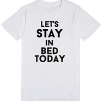 let's stay in bed today