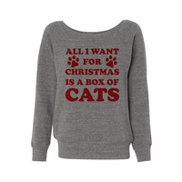 All I Want For Christmas is a Box of Cats Wideneck Sweatshirt