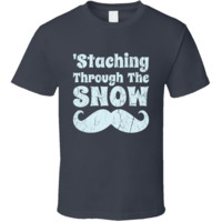 Staching Through The Snow Funny Mustache Christmas T Shirt