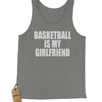 Basketball Is My Girlfriend Jersey Tank Top for Men