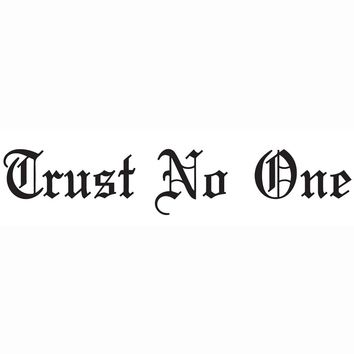 Trust No One Vinyl Decal
