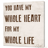 "Custom Canvas Wall Art With Quote, You Have My Whole Heart For My Whole Life, 20"" x 20"""