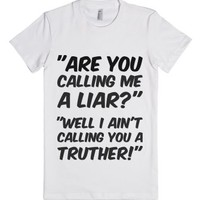 Are You Calling Me A Liar?-Female White T-Shirt