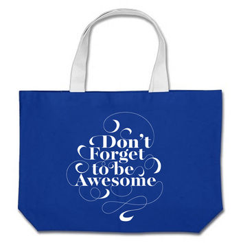 Don't Forget to be Awesome Tote Bag
