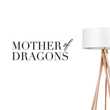Mother of Dragons Wall Decal, Typography Wall Sticker, Typography Decal, Office Decor, Bedroom Sticker, Livingroom Wall Decal, Mother Decal
