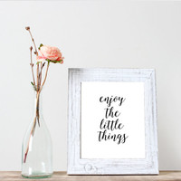 "Instant download""enjoy the little things""Printable art,living room decor,Home decor,Wall decor,Word art,Inspirational poster"