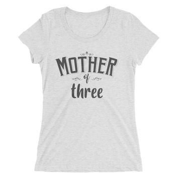 Ladies' Mother of Three t-shirt - Mom of 3 Gift