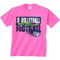 Image Sport Volleyball T-Shirt: If Volleyball Was Easy-Adult Medium