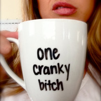 Handwritten Personalized ONE CRANKY BITCH Coffee Mug with Handmade Design from Anchored By J