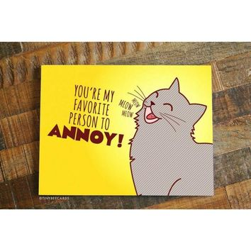 You're My Favorite Person to Annoy Card