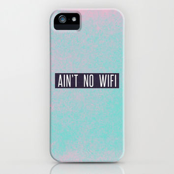 Ain't No Wifi iPhone & iPod Case by Marvin Fly