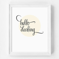 Inspirational Quote, Inspirational Print, Hello Darling, Inspirational Art, Typography, Office Art, Black and White, Office, Wall Art
