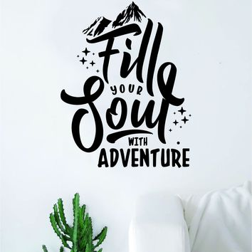 Fill Your Soul with Adventure Quote Wall Decal Sticker Decor Vinyl Art Bedroom Teen Inspirational Boy Girl Adventure Mountains Wanderlust