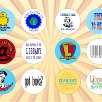 LIBRARIAN LIBRARY HUMOR Set of 12 - 1 Inch Pinback Buttons or Magnets
