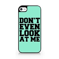 Don't Even Look At Me - Typography - Hipster - Swag - iPhone 5C Black Case (C) Andre Gift Shop