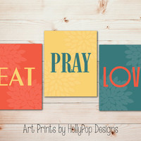 Modern Kitchen Trio Wall Art Eat Pray Love Inspirational Dining Room Decor Teal Orange Yellow Decor Floral Design 8x10 11x14 Choose Colors