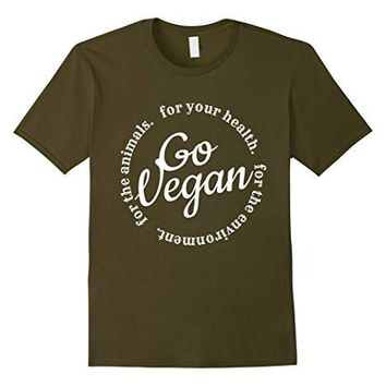 Go Vegan T Shirt. For Your Health Vegan Tee