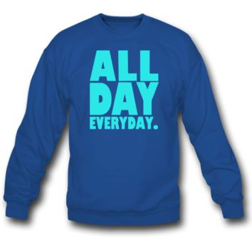 all day everyday sweatshirt