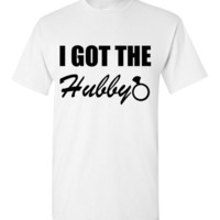 I Got the Hubby Bachelorette Party Bride T-Shirt