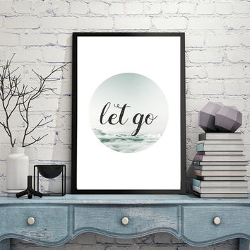 Let Go Printable Art, Digital Print, Wall Art, Let go Zen Print, Let Go Yoga Gift, Let Go Inspirational Zen Quote Best Sell INSTANT DOWNLOAD